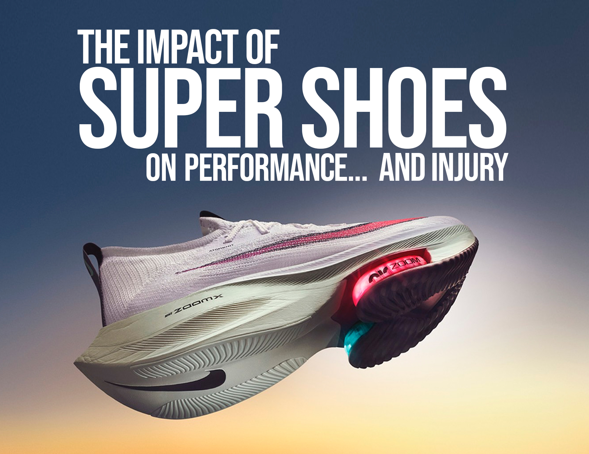 LIVE WEBINAR: The impact of Super shoes on Performance... and Injury